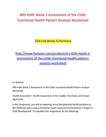 nrs 434 v functional health pattern analysis worksheet A+ solution nrs-434v week 2 assessment of the child: functional health pattern analysis worksheet health assessment - health assessment of the.