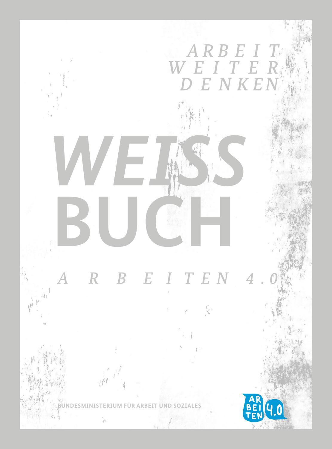 Weißbuch Arbeiten 4.0 - Diskussionsentwurf by Bundesministerium für ...