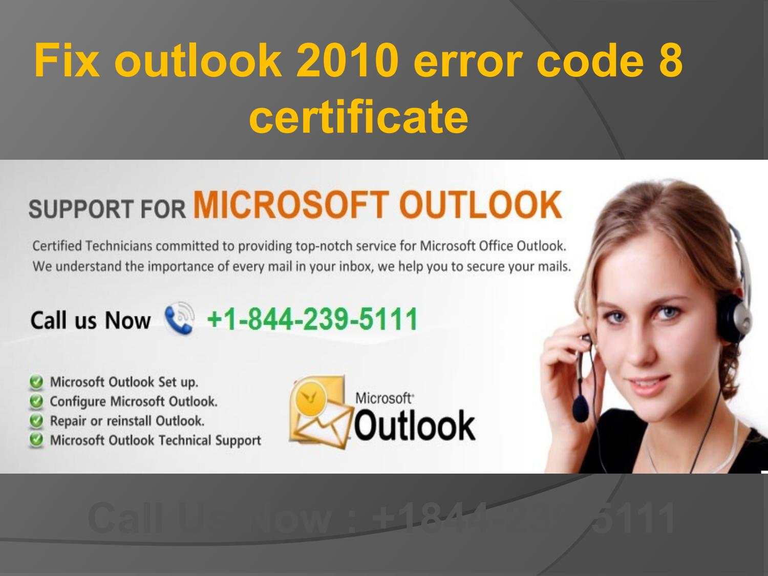 1 844 239 5111 fix outlook 2010 error code 8 certificate by md adi 1 844 239 5111 fix outlook 2010 error code 8 certificate by md adi issuu xflitez Choice Image