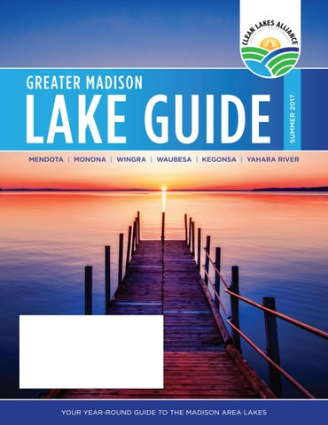 Lake Wingra On Cold December Day This >> Greater Madison Lake Guide Summer 2017 By Clean Lakes Alliance Issuu