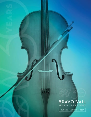 2017 Bravo! Vail Program Book by Bravo! Vail - issuu