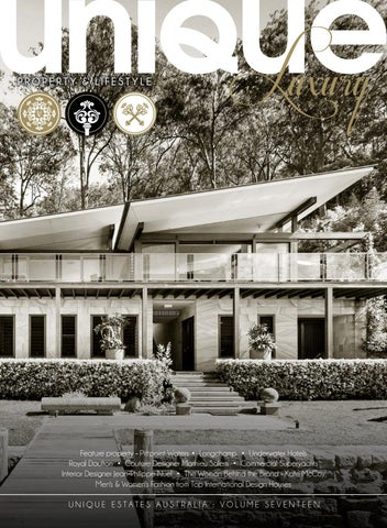 Unique Luxury Magazine Volume 17 by Unique Estates Australia issuu