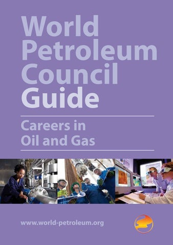 World Petroleum Council Guide to Careers in Oil and Gas by