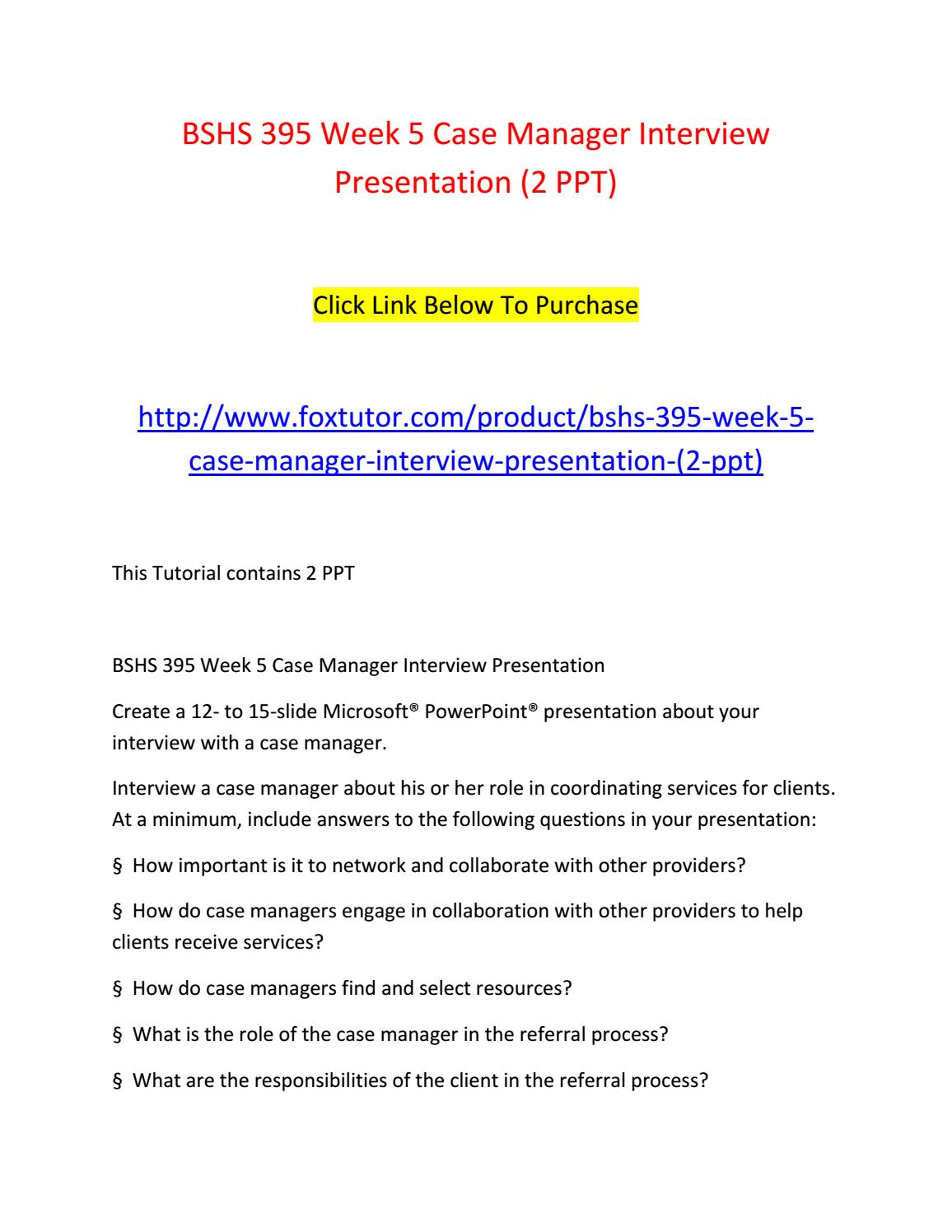 Bshs 395 Week 5 Case Manager Interview Presentation 2 Ppt By