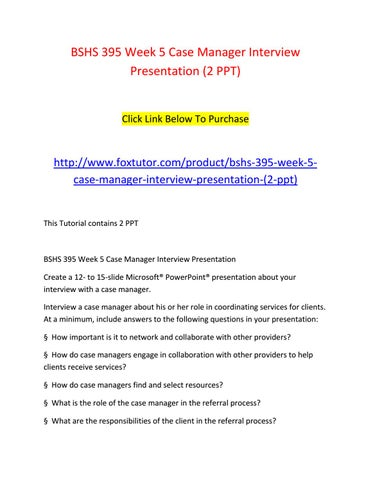 Bshs 395 week 5 case manager interview presentation (2 ppt) by ...