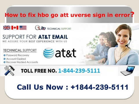 How to fix hbo go att uverse sign in error ?1844-239-5111 by