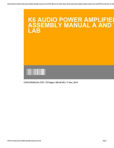 K6 audio power amplifier assembly manual a and t lab by