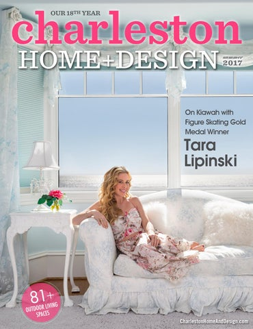 Charleston Home + Design Magazine: Summer 2017 by Charleston Home + ...