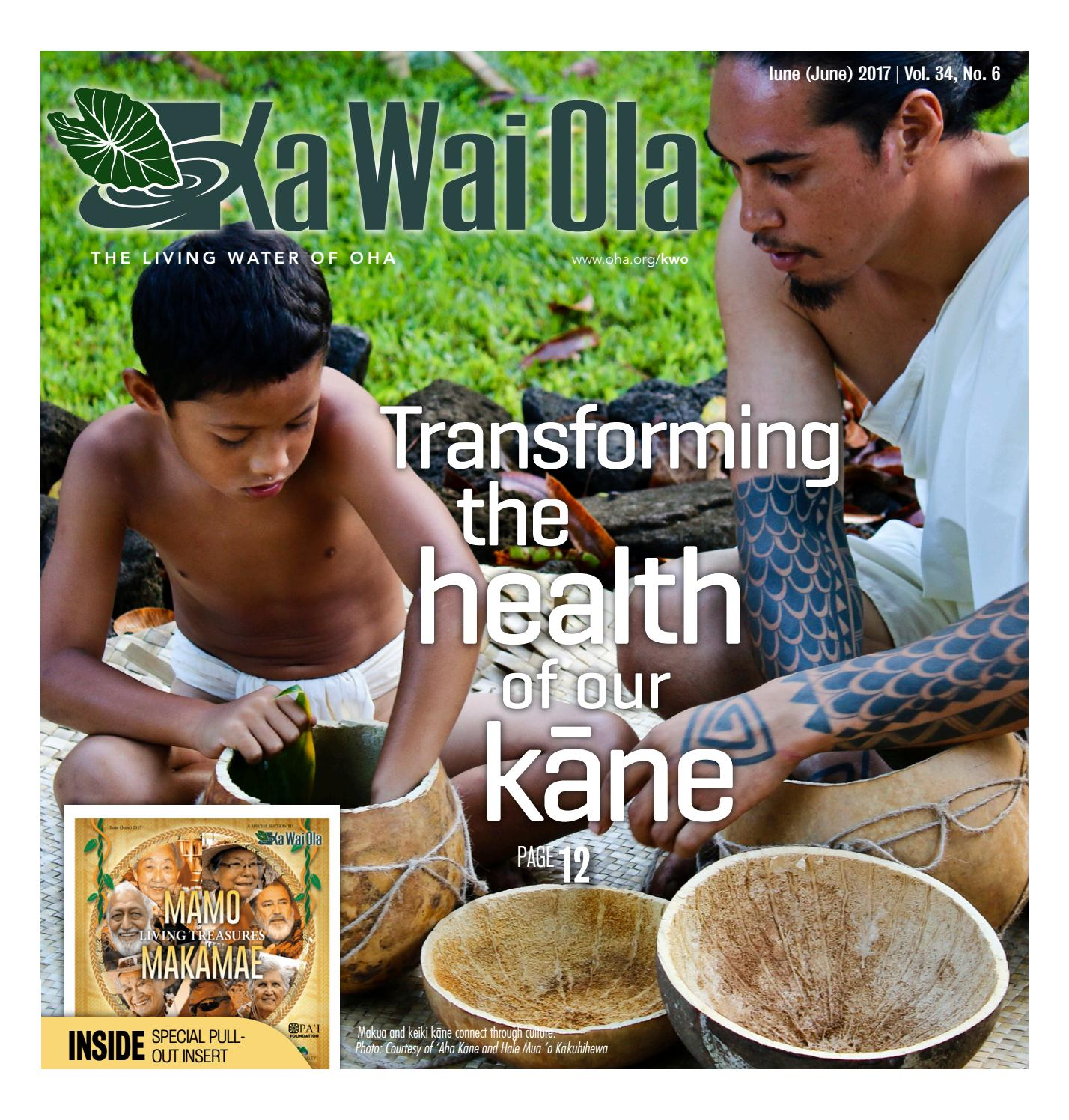 KWO - June 2017 | Vol. 34, No. 6 by Ka Wai Ola o OHA - The Living Water -  issuu