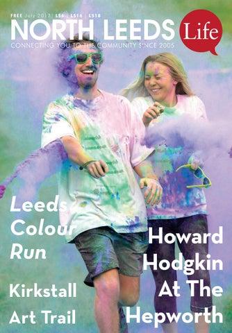 North Leeds Life Magazine July 2017 Ls6 Ls16 Ls18 Edition By North