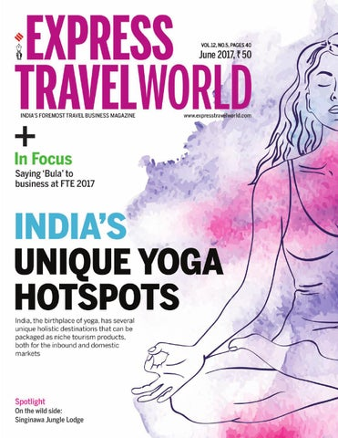 Express Travelworld (Vol 12, No 5) June, 2017 by Indian Express - issuu