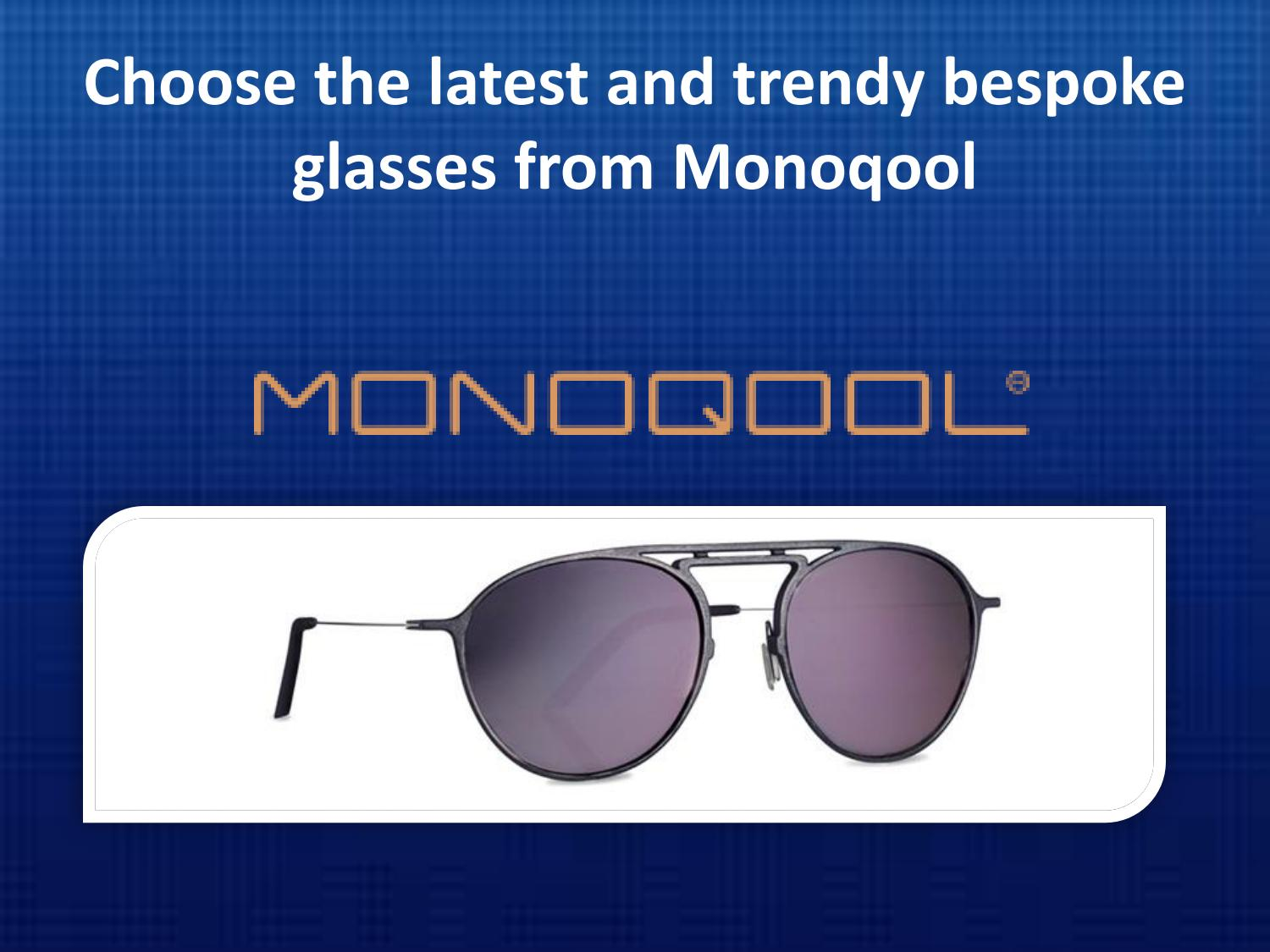 5c27a46624 The collection of tailor-made eyewear by Mono qool - issuu