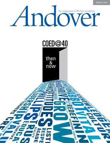 Andover Magazine Spring 2014 By Phillips Academy Issuu