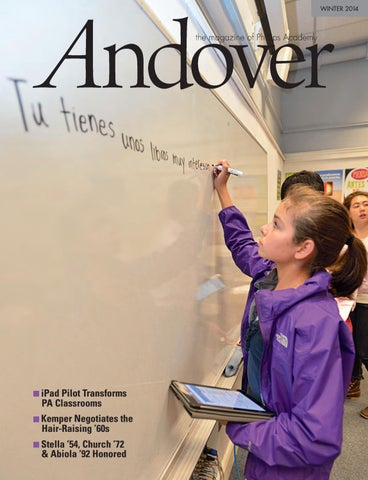 North Andover Pac Presents Come And Ask >> Andover Magazine Winter 2014 By Phillips Academy Issuu