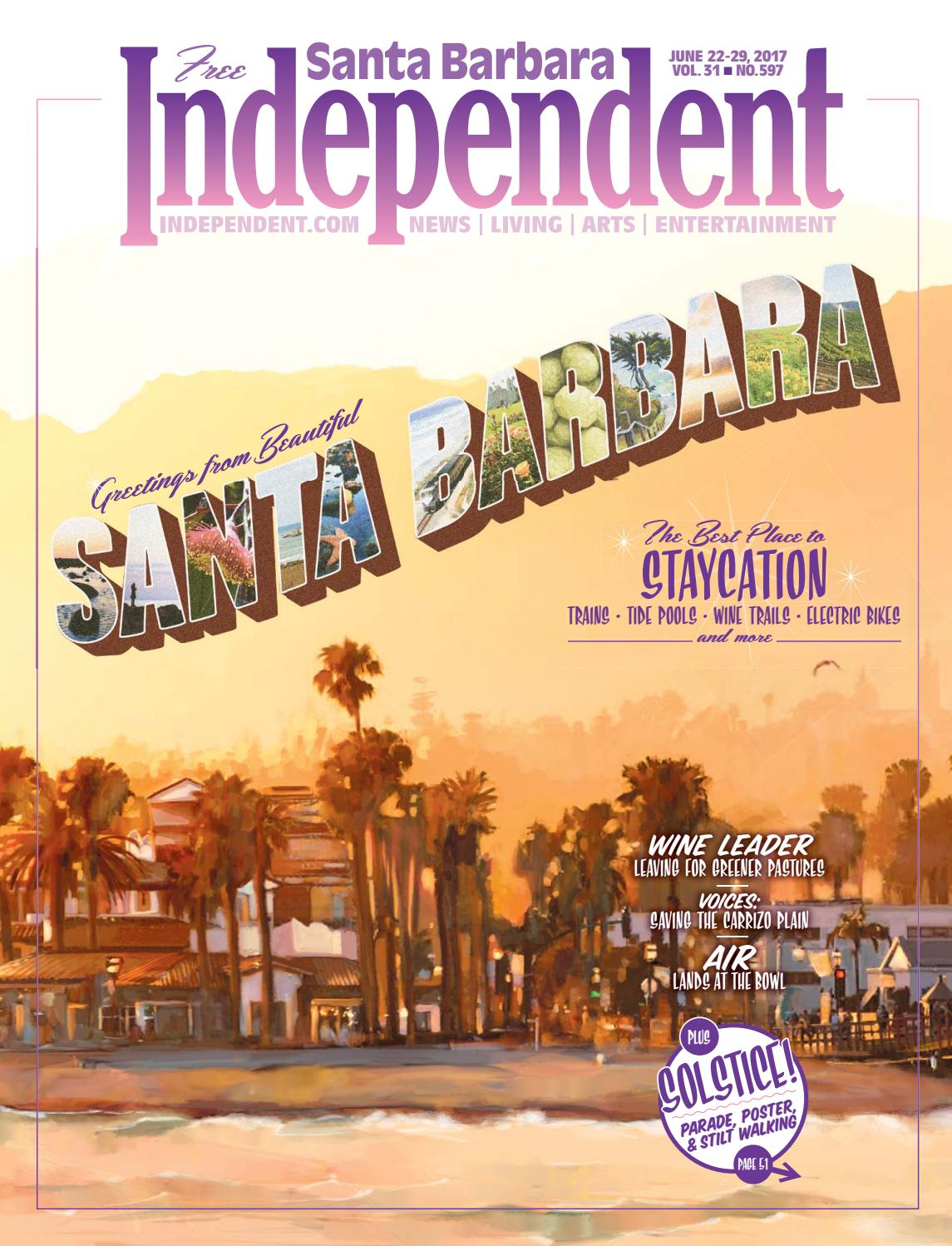 santa barbara independent 06 22 17 by sb independent issuu