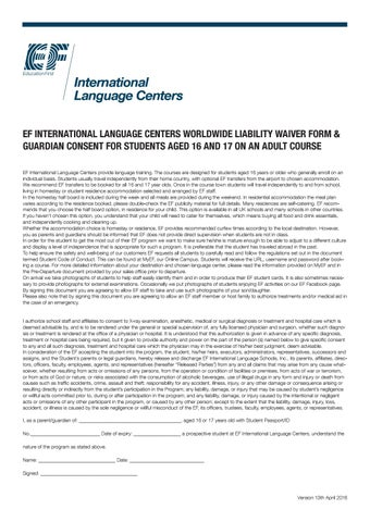 International Language Centers EF INTERNATIONAL LANGUAGE CENTERS WORLDWIDE LIABILITY  WAIVER FORM U0026 GUARDIAN CONSENT FOR STUDENTS AGED 16 AND 17 ON AN ADULT ...  Liability Waiver Form