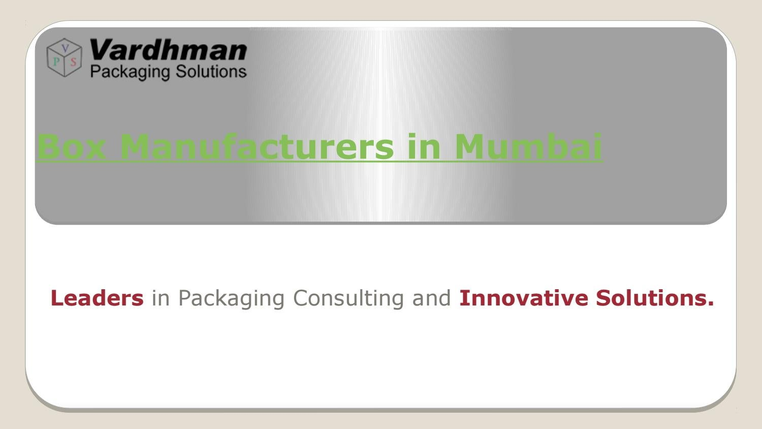 Box manufacturers in mumbai by Vardhman Packaging Solutions - issuu