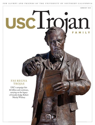Trojan Family Magazine Summer 2017 By University Of Southern