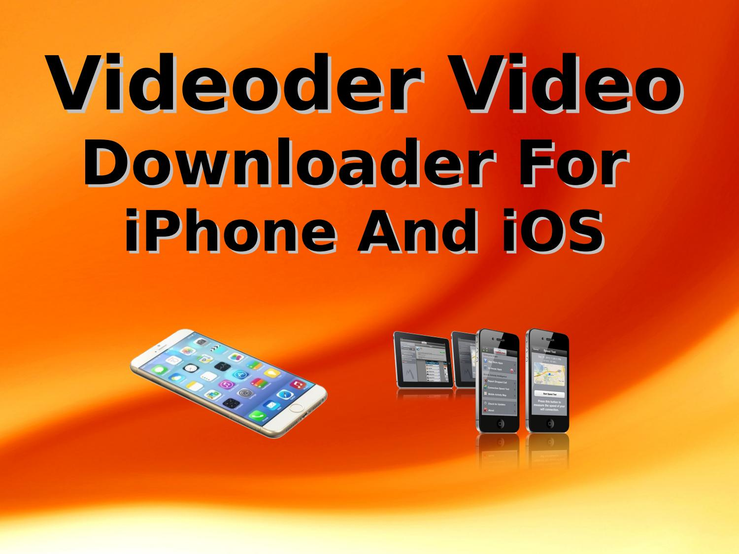 Videoder video downloader for iphone and ios by Bridget