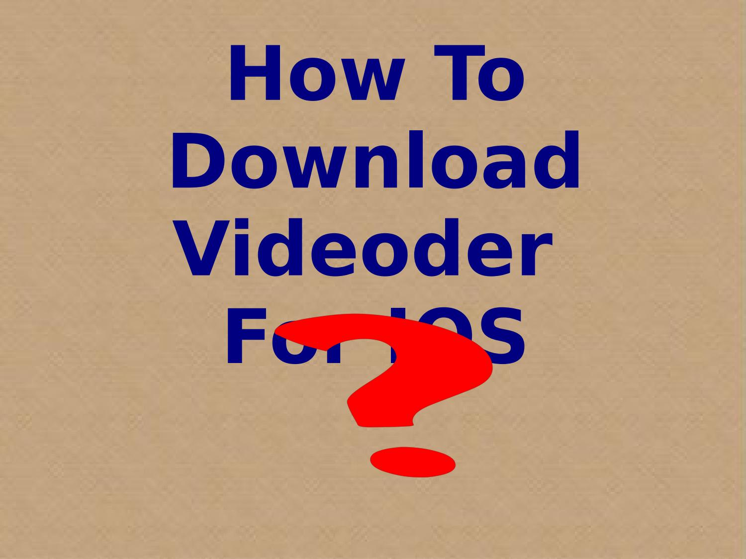 How to download videoder for ios by Bridget Perry - issuu