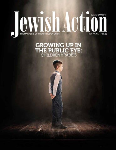Jewish Action Summer 2017 By Orthodox Union Issuu