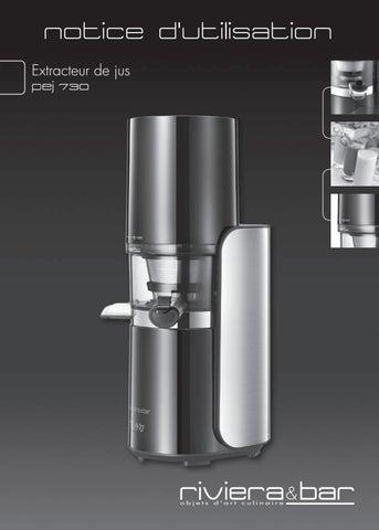 mode d 39 emploi extracteur de jus riviera et bar pej 730 by habiague issuu. Black Bedroom Furniture Sets. Home Design Ideas