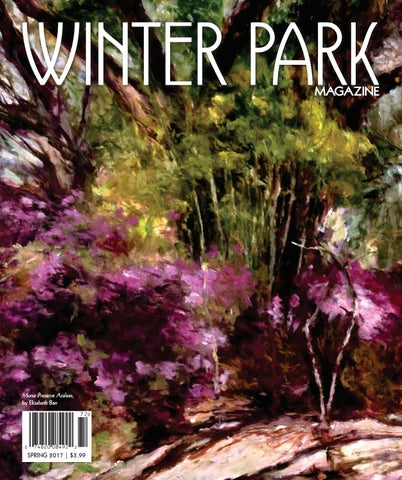 Winter Park Magazine Spring 2017 by digitalissue issuu