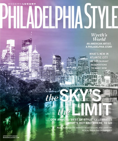 847d3113129ff6 Philadelphia Style -Issue 3 - 2017 - Summer by MODERN LUXURY - issuu