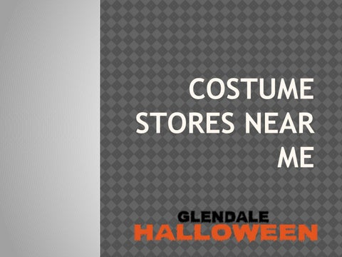 Costume stores near me by Glendale Halloween - issuu