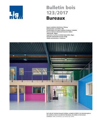 Bulletin bois 123 2017 Bureaux Espaces modulaires blueFactory, Fribourg  Restructuration ‹Launchlabs›, Bâle Transformation d un espace industriel  ‹Drahtesel› ... df2625a3f6fa