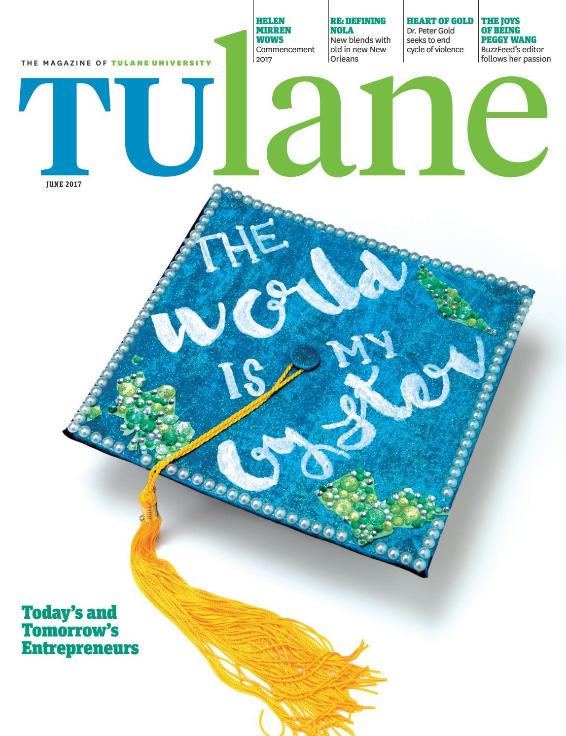 Tulane June 2017 by Tulane University - issuu