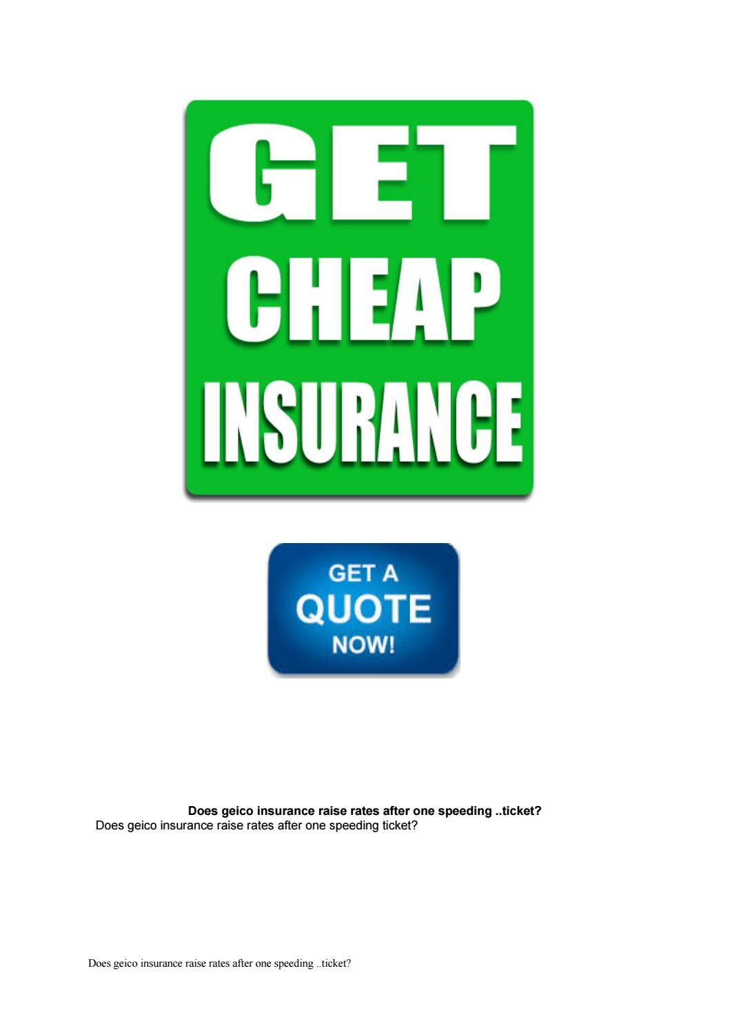 Get A Quote Geico Does Geico Insurance Raise Rates After One Speeding.ticket.