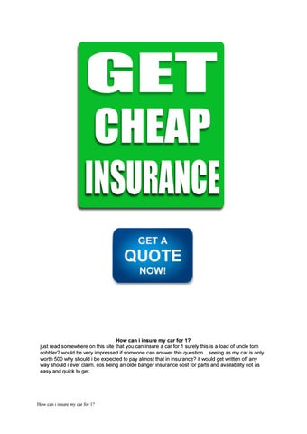 How Can I Insure My Car For  Just Read Somewhere On This Site That You Can Insure A Car For  Surely This Is A Load Of Uncle Tom Cobbler Would