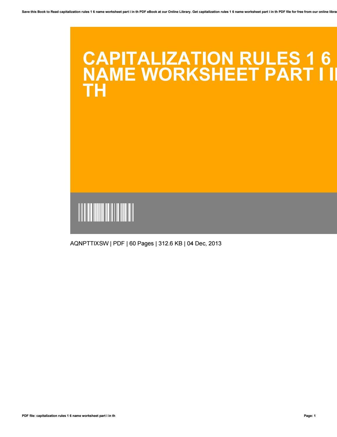 worksheet Capitalization Rules Worksheets capitalization rules 1 6 name worksheet part i in th by ruthabbott2177 issuu