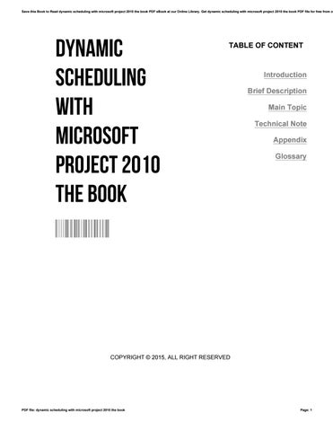 dynamic scheduling with microsoft project 2010 the book by and for professionals
