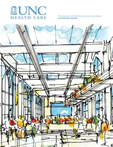 Unc Health Care Annual Report 2016 By Unc Health Care Issuu