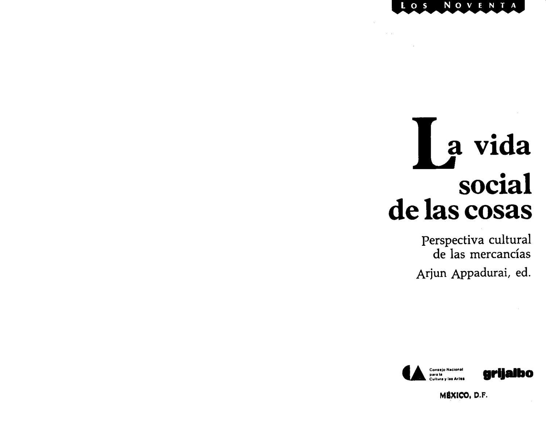 Appadurai la vida social de las cosas by Raúl Salvador - issuu
