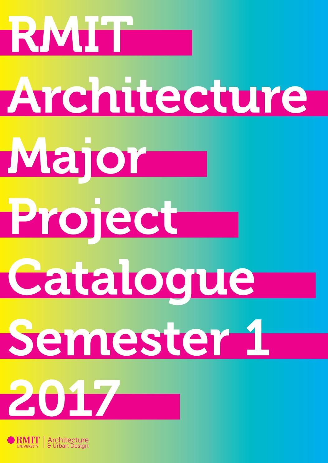 RMIT Architecture & Urban Design Major Project Catalogue Semester 1
