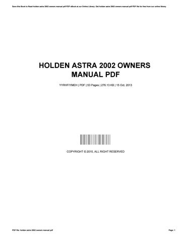 Holden astra 2002 owners manual pdf by stevencates4825 issuu save this book to read holden astra 2002 owners manual pdf pdf ebook at our online library get holden astra 2002 owners manual pdf pdf file for free from fandeluxe Images