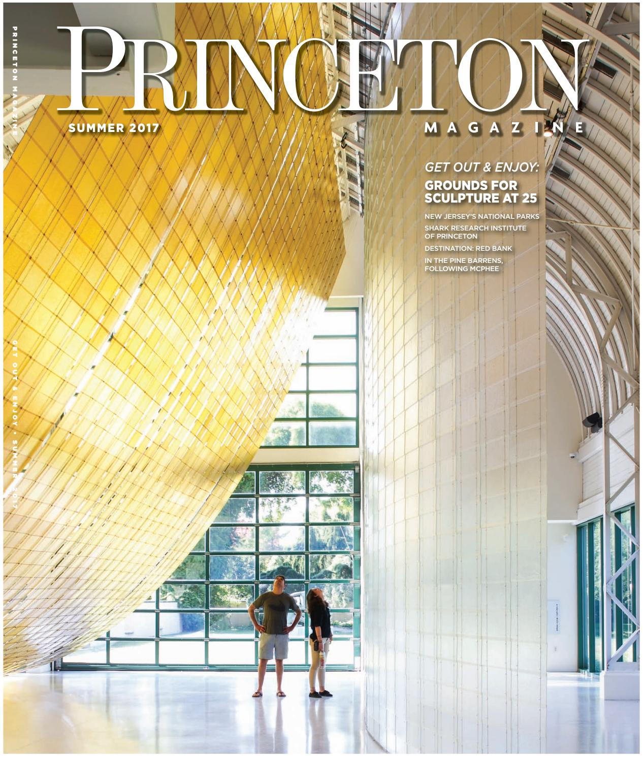 Princeton Magazine, Summer 2017 by Witherspoon Media Group - issuu