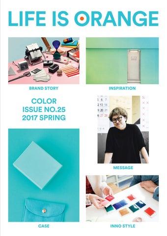 425abb2f478 Life is Orange_Spring 2017 by INNOCEAN Worldwide - issuu
