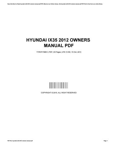 hyundai ix35 2012 owners manual pdf by josebloom1583 issuu rh issuu com Car Owners Manual owners manual 356c porsche