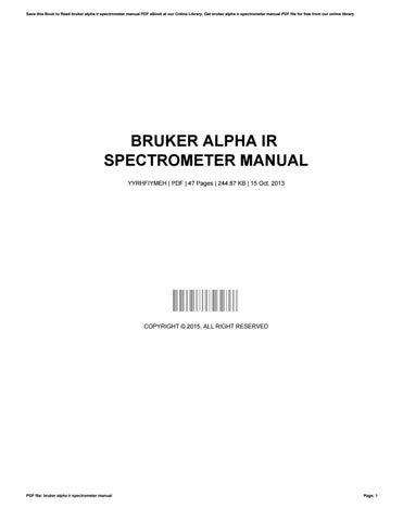 bruker alpha ir spectrometer manual by josebloom1583 issuu rh issuu com Bruker Alpha Reflectance bruker alpha ftir user manual