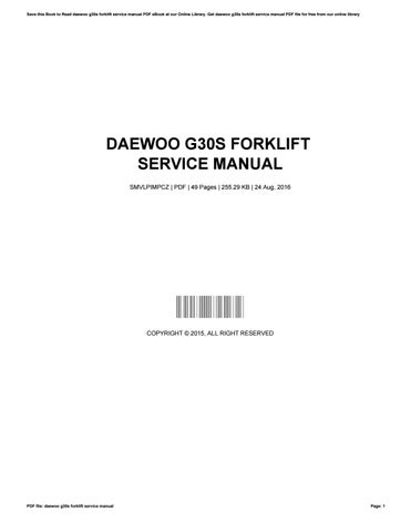 daewoo g30s forklift service manual by martymccune46921 issuu Daewoo Parts save this book to read daewoo g30s forklift service manual pdf ebook at our online library get daewoo g30s forklift service manual pdf file for free from