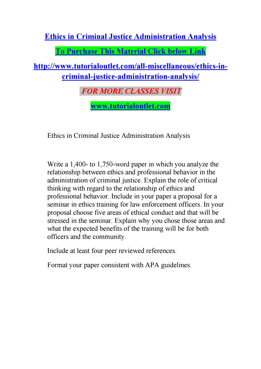 ethics in criminal justice essays Tip ethics are the principles that drive the criminal justice system these principles include impartiality, integrity, respect for privacy and respect for all parties' civil rights.