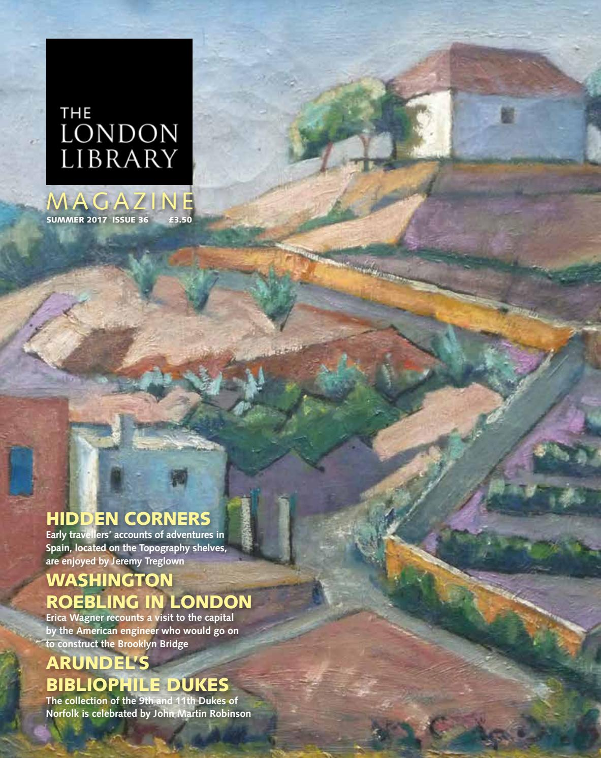 The London Library Magazine - Summer 2017 Issue 36 by The London Library -  issuu