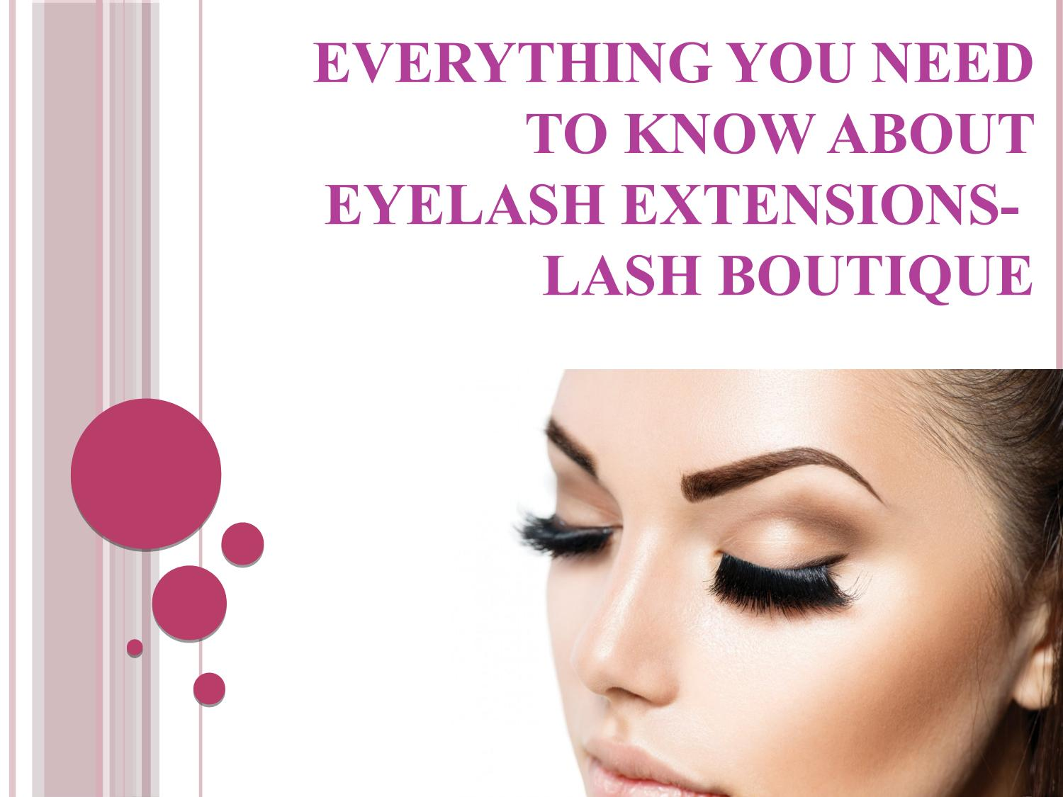 Everything You Need To Know About Eyelash Extensions Lash Boutique
