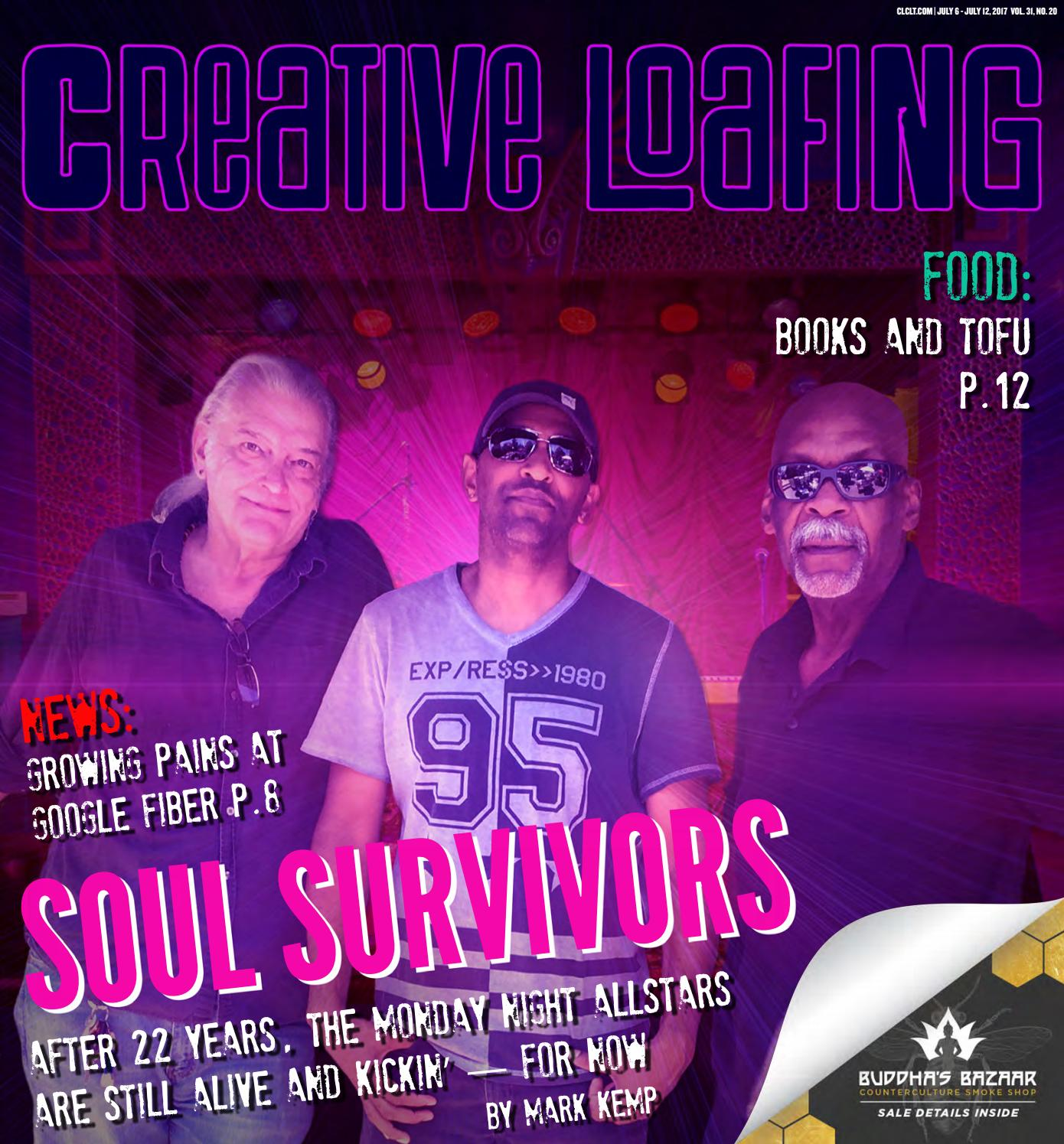 2017 20_Issue 20 Creative Loafing Charlotte by Creative Loafing Charlotte -  issuu