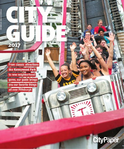 b1a703028af Pittsburgh City Guide 2017 by Pittsburgh City Paper - issuu