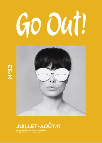 26e8afd1f8 Go Out! n°53 Juillet-août 2017 by Go Out ! Magazine - issuu